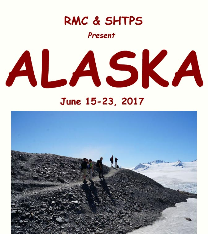 RMC and SHTPS present Alaska June 15 - 23, 2017