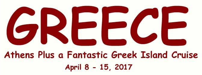 Greece, Athens and a Fantastic Greek Island Cruise, April 8 - 15, 2017